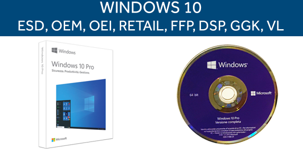 Windows 10 ESD, OEM, OEI, Retail, GGK, VL qual è la differenza?